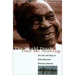 Honey Boy Edwards book cover: The World Don't Owe Me Nothing